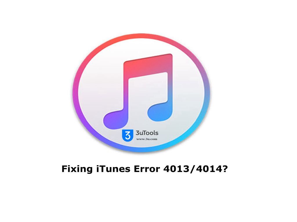 How to fix Error, 9, 4005, 4013 or 4014 in iTunes/3uTools?
