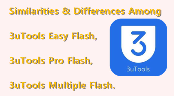 Similarities & Differences Among Easy Flash, Pro Flash and Multiple