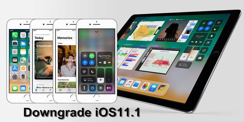 How to Downgrade iOS 11.1 to iOS 11.03/11.0.2/11.0.1?