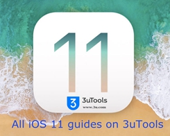 iOS 11 Roundup on 3uTools: Release Date, Best Features, Tips and Guides