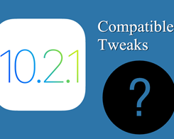Compatible Tweaks for 10.2.1 Saigon Jailbreak