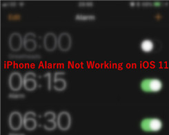 How to Fix iPhone Alarm Not Working on iOS 11?