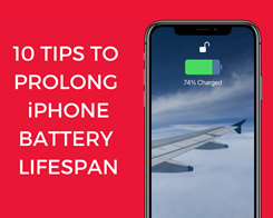 10 Tips to Prolong Your iPhone Battery Life