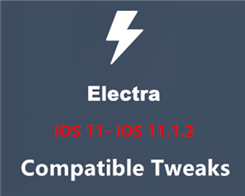 iOS 11- iOS 11.1.2 Electra jailbreak Compatible Tweaks