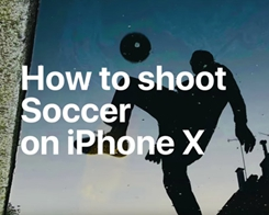 Apple Posts New iPhone X Photography Tutorials Inspired by FIFA World Cup 2018