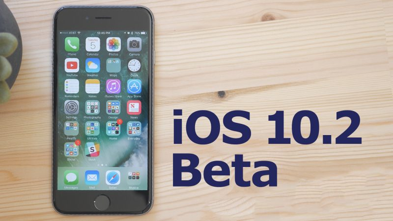 Apple Releases iOS 10.2 Beta 4 For Developer iPhones And iPads