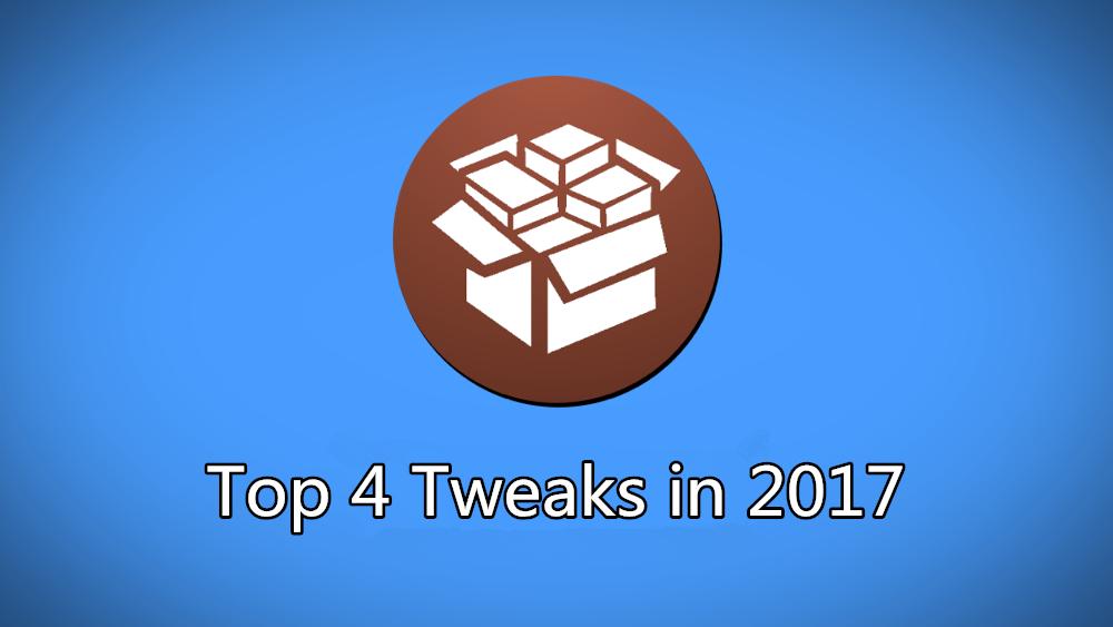 4 Best Tweaks in 2017