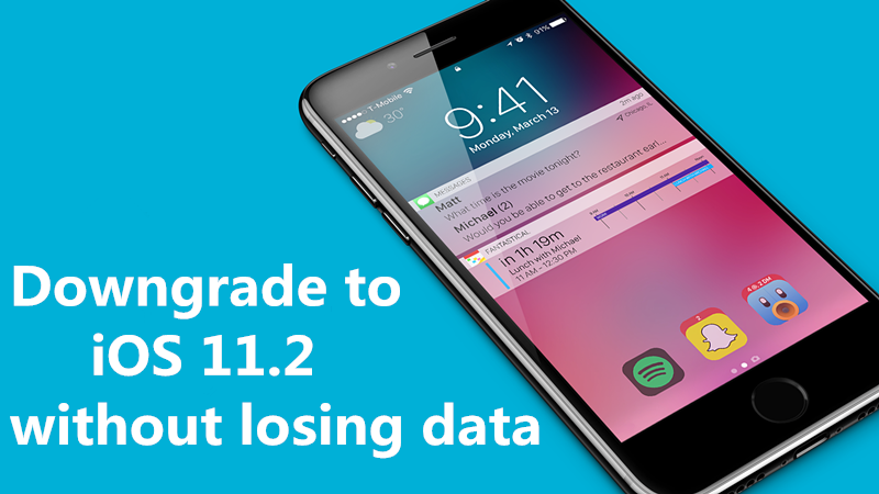Downgrade Your iPhone from iOS 11.2.5 Beta to iOS 11.2 Without Losing Data