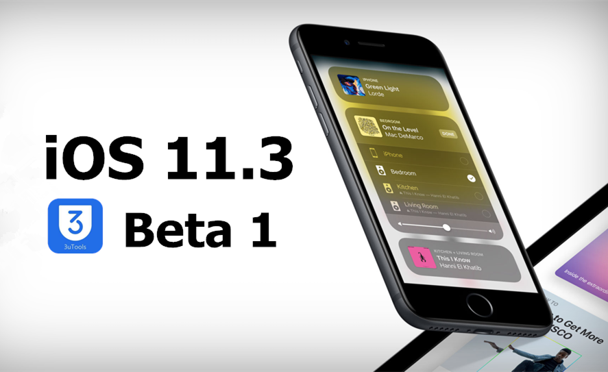 You Could Experience New Features in iOS 11.3 beta1 Using 3uTools