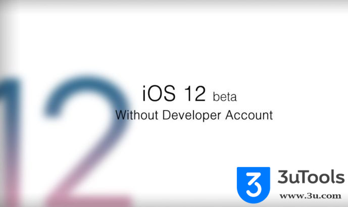 iOS 12 Beta 4 for iPhone and iPad now Available on 3uTools