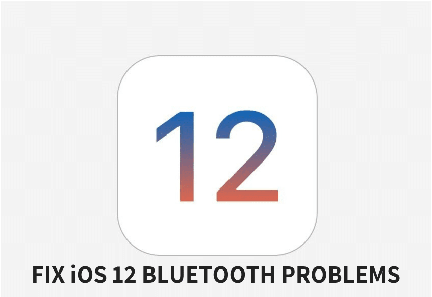 How to Fix Bluetooth Problems in iOS 12 on iPhone or iPad?