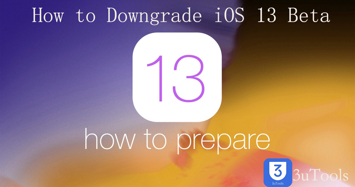 How to Downgrade iOS 13 Beta on 3uTools