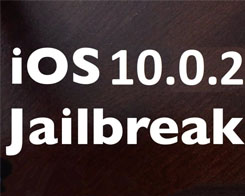 How to Jailbreak iOS10.0.2?