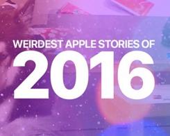 The Weirdest Apple Stories Of 2016