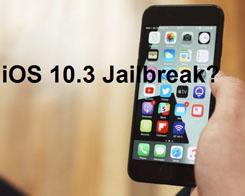 iOS 10.3 Jailbreak Tool Release Unlikely; Experts Suggest Sideloading