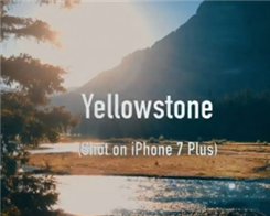 Yellowstone on A Film Made With iPhone 7 Plus