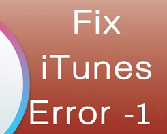 How to Fix Error -1 & Error 1 in iTunes/3uTools?